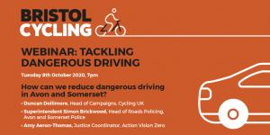 Tackling Dangerous Driving – Bristol Cycling Webinar Thursday 8th October